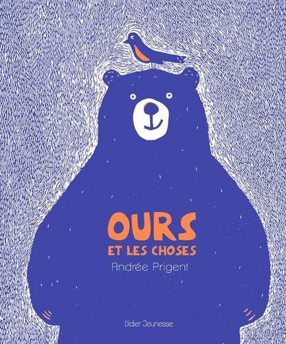 Ours et les choses / Andrée Prigent |