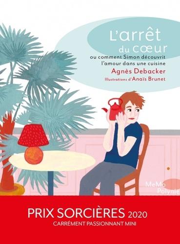 L'arrêt du coeur ou comment Simon découvrit l'amour dans la cuisine / Agnès Debacker |