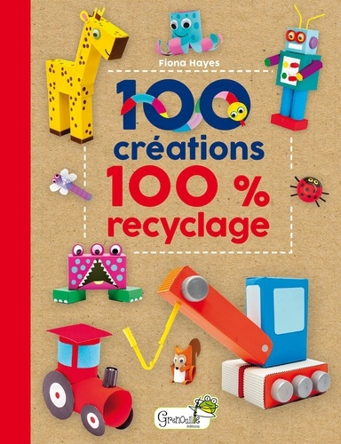 100 créations 100 % recyclage / Fiona Hayes |