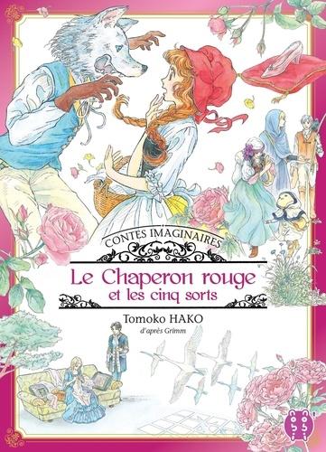 Le chaperon rouge et les cinq sorts / Tomoko Hako |