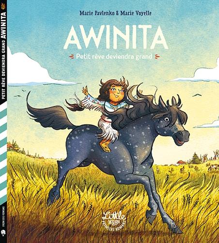 Awinita : Petit rêve deviendra grand / Marie Pavlenko | Pavlenko, Marie. Auteur