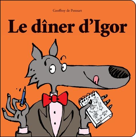 Le dîner d'Igor / Geoffroy de Pennart |