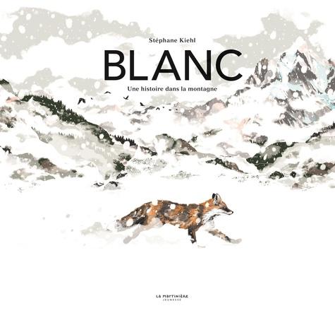 Blanc : une histoire dans la montagne / Stéphane Kiehl |