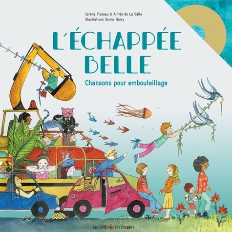 L'échappée belle : Chansons pour embouteillage / Serena Fisseau, Aimée de La Salle | Fisseau, Serena. Auteur