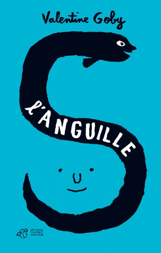 L'anguille / Valentine Goby   Goby, Valentine (1974-....). Auteur