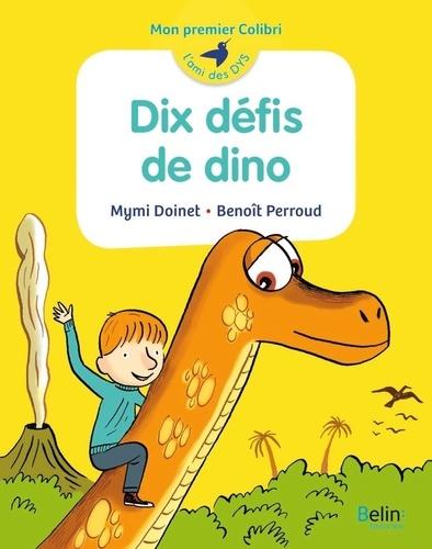 Dix défis de dino / Mymi Doinet | Doinet, Mymi (1958-....). Auteur