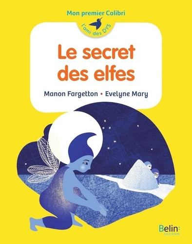 Le secret des elfes / Manon Fargetton, Evelyne Mary |
