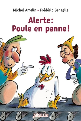Alerte : Poule en panne ! / Michel Amelin |