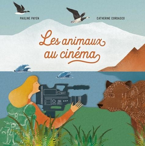 Les Animaux au cinéma / Pauline Payen |