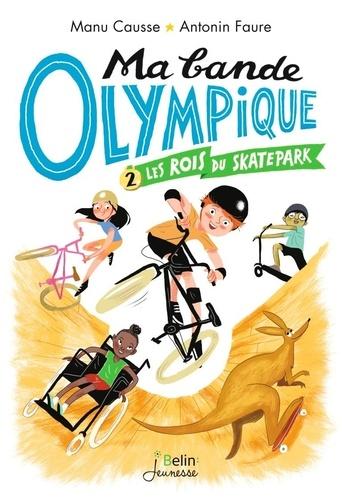 Les rois du skatepark. 2 / Antonin Faure   Faure, Antonin. Illustrateur