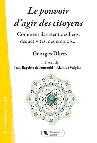 Le pouvoir d'agir des citoyens  : comment ils créent des liens, des activités, des emplois...
