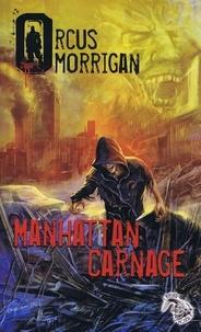 Orcus Morrigan - Manhattan Carnage.