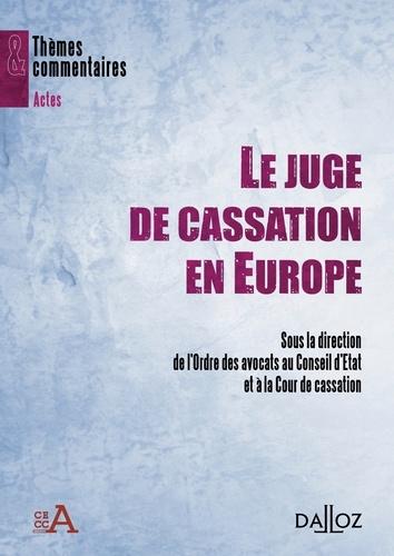 Ordre des Avocats - Le juge de cassation en Europe.