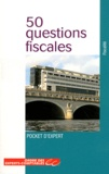 Ordre des Experts-Comptables - 50 questions fiscales.