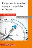 Ordre des Experts-Comptables - Entreprises innovantes - Aspects comptables et fiscaux.