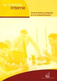 Ordre des Experts-Comptables - Le contrôle interne - Comment répondre aux obligations de la loi de sécurité financière ?.