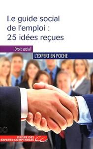 Ordre des Experts-Comptables et Véronique Argentin - Le guide social de l'emploi : 25 idées reçues.