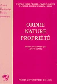 Gérard Klotz - Ordre, nature, propriété.