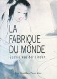 Sophie Van der Linden - La fabrique du monde. 1 CD audio MP3
