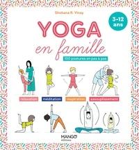 Oreli Gouel et Shobana R. Vinay - Yoga en famille - 100 postures en pas à pas (3-12 ans).