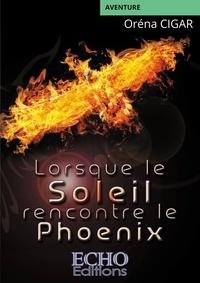 Oréna Cigar - Lorsque le Soleil rencontre le Phoenix.