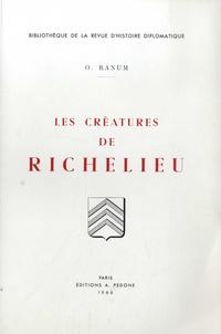Orest Ranum - Les créatures de Richelieu - Secrétaires d'Etat et Surintendants des Finances 1635-1642.