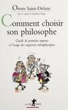 Oreste Saint-Drôme - Comment choisir son philosophe. - Guide de première urgence à l'usage des angoissés métaphysiques.