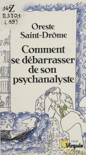 Oreste Saint-Drôme - Comment se débarrasser de son psychanalyste - 15 scénarios possibles, plus un.