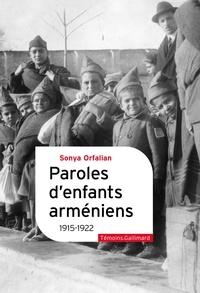 Orfalian Sonya - Paroles d'enfants arméniens - 1915-1922.
