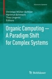 Organic Computing - A Paradigm Shift for Complex Systems.