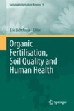 Eric Lichtfouse - Organic Fertilisation, Soil Quality and Human Health.