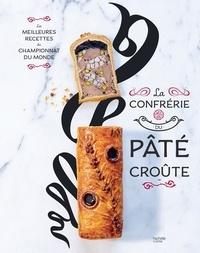 Organisateurs du championnat d - La confrérie du Pâté-croûte - Édition spéciale 10 ans - inclus la recette inédite du champion du monde 2018.