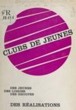 Organisation centrale des camp et J.-M. Aubert - Clubs de jeunes - Des jeunes, des loisirs, des groupes, des réalisations.