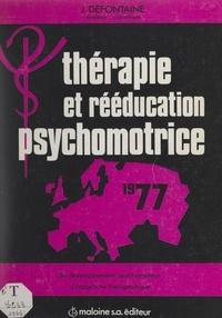 Organisation européenne de réé et Joël Defontaine - Du développement psychomoteur à l'approche thérapeutique.