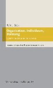 Organisation, Individuum, Beratung - Systemtheoretische Reflexionen.