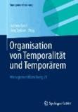 Organisation von Temporalität und Temporärem.