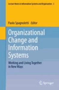 Organizational Change and Information Systems - Working and Living Together in New Ways.
