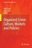 Organized Crime - Culture, Markets and Policies.