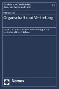 Organschaft und Vertretung - Zugleich zur prinzipalen Selbstbestimmung privater Verbände und ihrer Mitglieder.