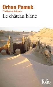 Orhan Pamuk - Le château blanc.