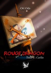 Ori Oda - Rouge Dragon Tome 1 : Carlin.