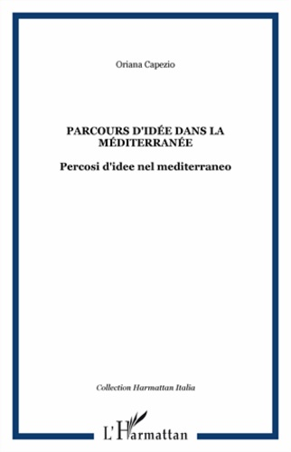 Oriana Capezio - Parcours d'idée dans la Méditerranée.