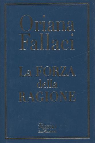 Oriana Fallaci - La forza della ragione.