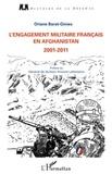 Oriane Barat-Ginies - L'engagement militaire français en afghanistan de 2001 à 2011.