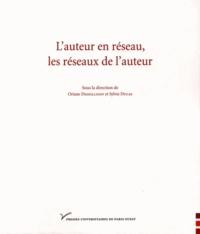Oriane Deseilligny et Sylvie Ducas - L'auteur en réseau, les réseaux de l'auteur.