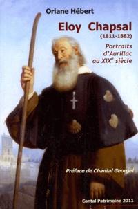 Oriane Hébert - Eloy Chapsal (1811-1882) - Portraits d'Aurillac au XIXe siecle.