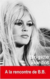 Oriane Oringer - Brigitte Bardot - A la rencontre de B.B..