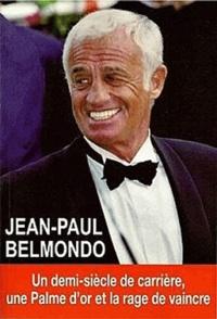 Oriane Oringer - Jean-Paul Belmondo - Un demi-siècle de carrière, une palme d'or et la rage de vaincre.