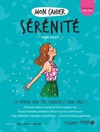 Oriane Rousset - Mon cahier Sérénité.