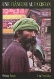 Oriane Zérah - Une flâneuse au Pakistan - Ce qu'un sourire désamorce.